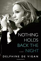 Nothing Holds Back the Night: A Novel by Vigan, Delphine de (2014) Paperback