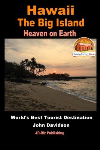 Read Online Hawaii - The Big Island - Heaven on Earth - World's Best Tourist Destination pdf