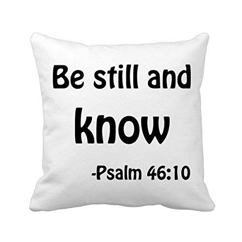 MurielJerome Be Still Know Christian Quotes Square Throw Pillowcase Cushion Cover Home Decor Cushion Cover Home Sofa Decor Gift 18 x 18 inches.