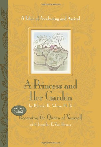 Download A Princess and Her Garden: A Fable of Awakening and Arrival (includes the guided journal, Becoming the Queen of Yourself) pdf epub