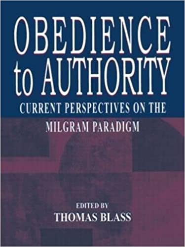 obedience to authority current perspectives on the milgram obedience to authority current perspectives on the milgram paradigm 1st edition