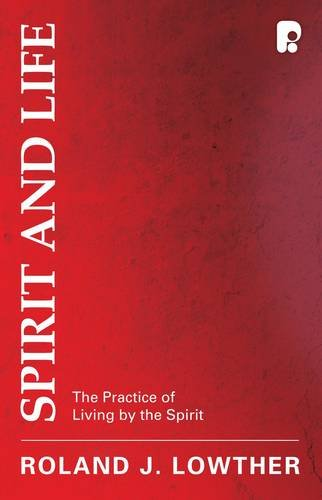 Spirit and Life: The Practice of Living by the Spirit