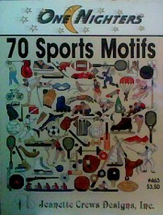 One Nighters: 70 Sports Motifs (Jeanette Crews Designs) Jeanette Crews Designs