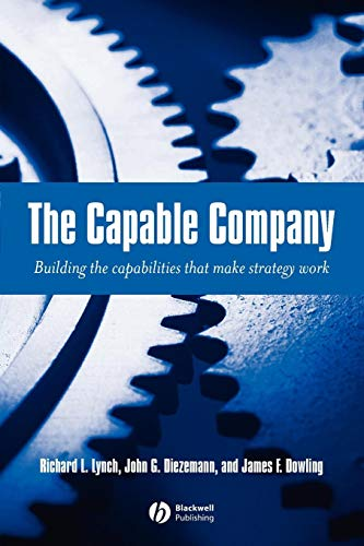 The Capable Company: Building the capabilites that make strategy work