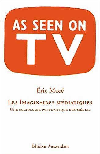 Amazon fr - Imaginaires Médiatiques(Les)-Pour une Sociologie