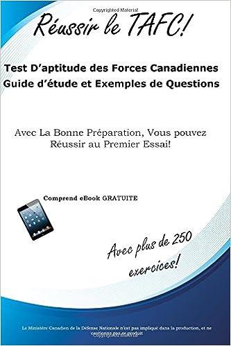 Test D/'aptitude des Forces Canadiennes Guide d/'/étude et Exemples de Questions Reussir le TAFC!