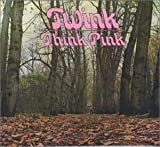 Think Pink by Twink