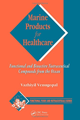 Marine Products for Healthcare: Functional and Bioactive Nutraceutical Compounds from the Ocean (Functional Foods and Nu