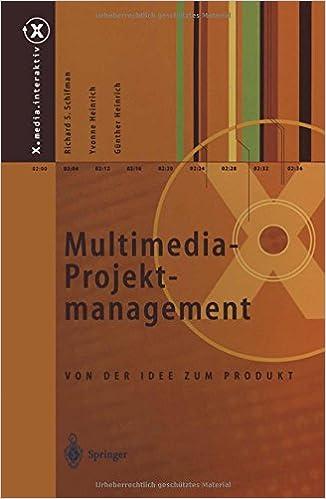 Multimedia-Projektmanagement: Von der Idee zum Produkt (X.media.interaktiv) (German Edition)
