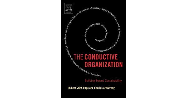 The Conductive Organization: Building Beyond Sustainability