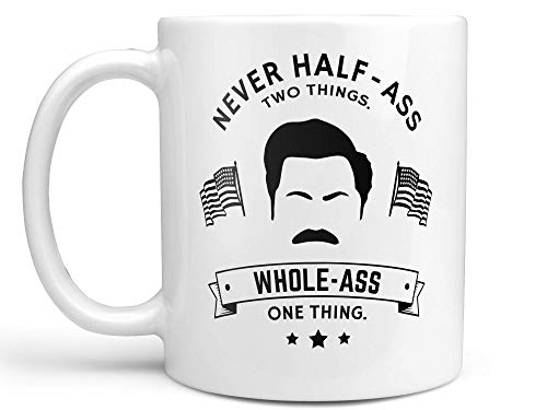 Never Half Ass Deux choses Whole Ass One ThingTasse à café ou tasse à café Ron Swanson