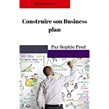 Elaborer un business plan  (French Edition)