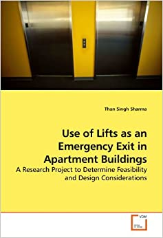 Book Use of Lifts as an Emergency Exit in Apartment Buildings: A Research Project to Determine Feasibility and Design Considerations