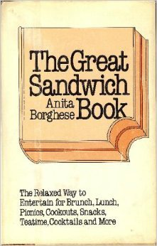 (The great sandwich book: The relaxed way to entertain for brunch, lunch, picnics, cookouts, snacks, teatime, cocktails, and more)