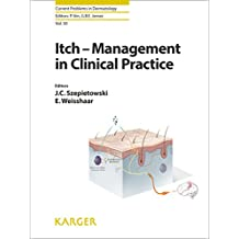 Itch - Management in Clinical Practice (Current Problems in Dermatology)