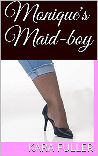 Moniques Maid Boy The Ebony Mistress Series Book 1 By Fuller