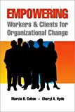 Empowering Workers and Clients for Organizational Change