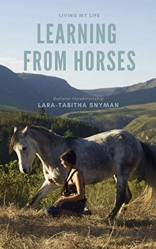 Pdf Outdoors Living my Life Learning from Horses: Ibalansi Horsemanship