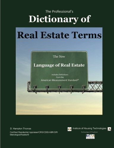 The Professional's Dictionary of Real Estate Terms: The New Language of Real Estate by CreateSpace Independent Publishing Platform