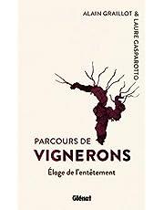 Parcours de vignerons: Éloge de l'entêtement