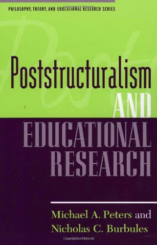 Poststructuralism and Educational Research (Philosophy,...