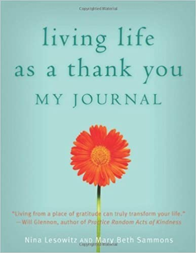 Living Life as a Thank You: My Journal by Lesowitz, Nina, Sammons, Mary Beth (December 11, 2012) Csm