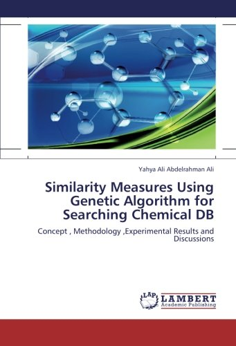 Similarity Measures Using Genetic Algorithm for Searching Chemical DB: Concept , Methodology ,Experimental Results and Discussions