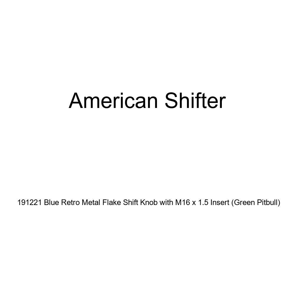 American Shifter 191221 Blue Retro Metal Flake Shift Knob with M16 x 1.5 Insert Green Pitbull