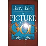 A Picture of God, Barry Bailey, 0687310180