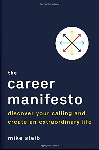 The Career Manifesto: Discover Your Calling and Create an Extraordinary Life cover