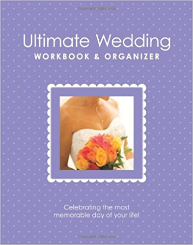 The Ultimate Wedding Workbook & Organizer: From America's Top Wedding Experts