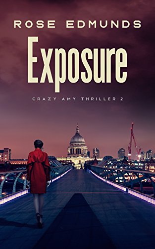 From bestselling author Rose Edmunds, comes the second nail-biting book in the acclaimed Crazy Amy series: EXPOSURE