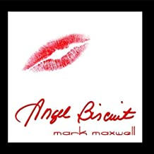 Angel Biscuit by Mark Maxwell