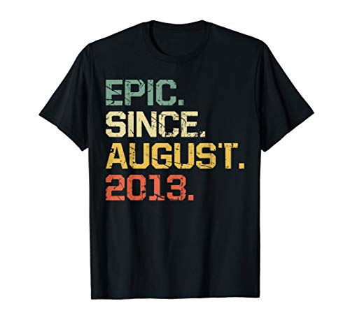 Epic Since August 2013 T-Shirt- 6 Years Old Shirt Gift (Best Gift For 6 Year Old Boy 2013)
