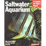 Saltwater Aquarium (Complete Pet Owner's Manuals)
