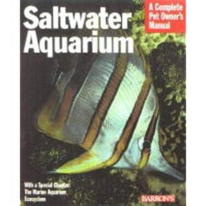 Saltwater Aquarium (Complete Pet Owner's Manuals) 28