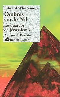 Le quatuor de Jérusalem 03 : Ombres sur le Nil, Whittemore, Edward