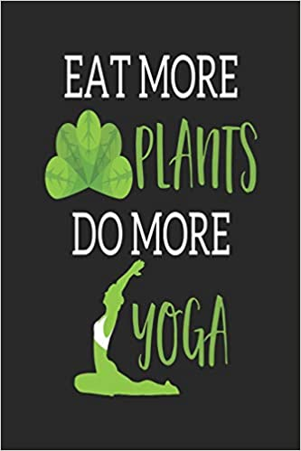 Eat More Plants Do More Yoga: Password Logbook for Yoga ...