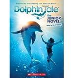 [(Dolphin Tale: The Junior Novel )] [Author: Karen Janszen] [Aug-2011]