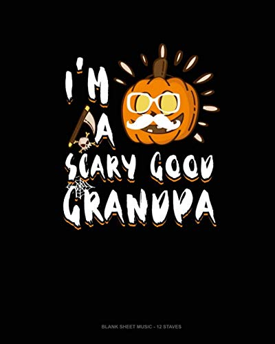 Good Halloween Songs For Piano (I'm A Scary Good Grandpa: Blank Sheet Music - 12)