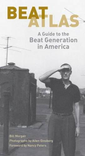 Beat Atlas: A State by State Guide to the Beat Generation in America