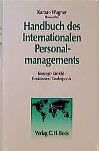 Handbuch des Internationalen Personalmanagements: Konzept, Umfeld, Funktionen, Länderpraxis