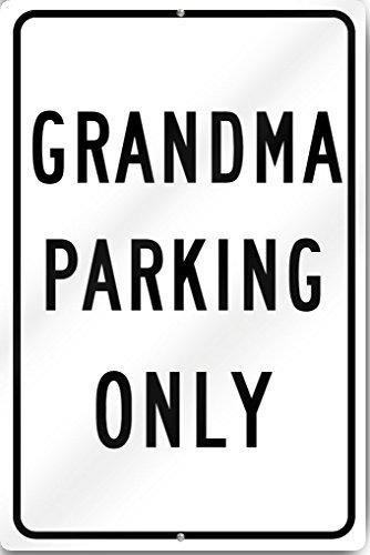(Grandma Parking Only Custom Sign 12
