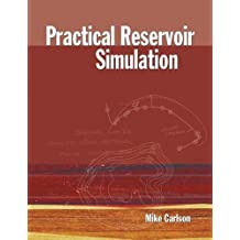 Practical Reservoir Simulation: Using, Assessing, and Developing Results