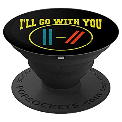 I'll Go With You Pilots Shirt-Twenty One Perfect Fanny Gift PopSockets Grip and Stand for Phones and Tablets