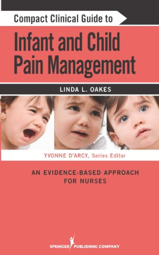 Download Compact Clinical Guide to Infant and Child Pain Management: An Evidence-Based Approach for Nurses Pdf