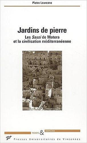 Livres gratuits Jardins de pierre : Les Sassi de Matera et la civilisation méditerranéenne pdf, epub