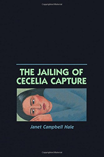 Product picture for The Jailing of Cecelia Capture by Janet Campbell Hale