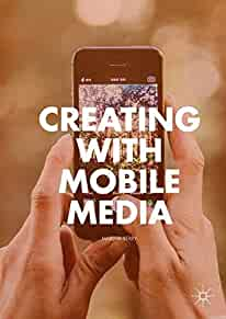 Creating with mobile media /
