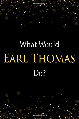 Download What Would Earl Thomas Do?: Earl Thomas Designer Notebook PDF